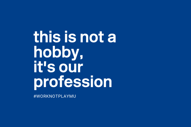 'This is not a hobby, it's our profession' #WorkNotPlayMU